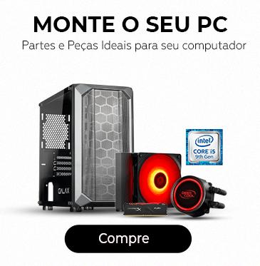 MONTE O SEU PC